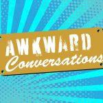 Awkward Conversations: Focusing on teenage same-sex relationships